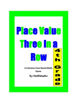 4th Grade Place Value Three in a Row Game for Common Core
