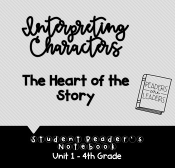 4th Grade Reader's Notebook: Interpreting Characters (The Heart of the Story)