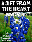 """4th Grade Reading Street """"A Gift From the Heart"""" PowerPoint"""