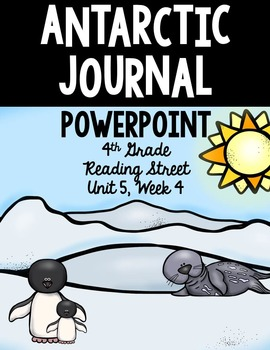 "4th Grade Reading Street ""Antarctic Journal"" PowerPoint Presentation"