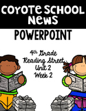 "4th Grade Reading Street ""Coyote School News"" PowerPoint Presentation"