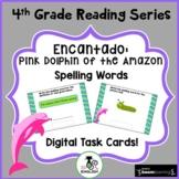 4th Grade Reading Street - Encantado: Pink Dolphin of the Amazon - Boom Cards