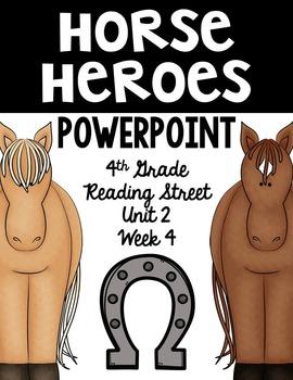 "4th Grade Reading Street ""Horse Heroes"" PowerPoint Presentation"