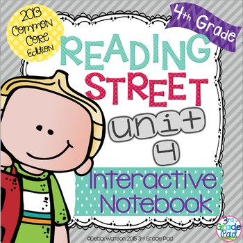 4th Grade Reading Street Interactive Notebook Unit 4: Common Core Edition