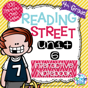 4th Grade Reading Street Interactive Notebook Unit 6: Common Core