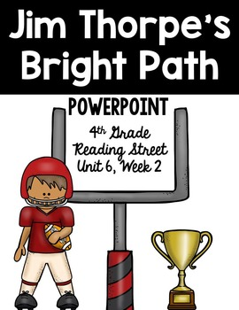 "4th Grade Reading Street ""Jim Thorpe's Bright Path"" PowerPoint Presentation"