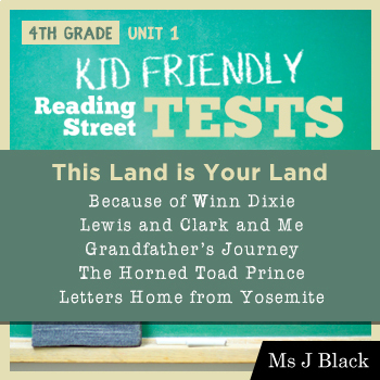 4th Grade Reading Street KID FRIENDLY TESTS, Unit 1: This Land is Your Land