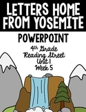 "4th Grade Reading Street ""Letters Home From Yosemite"" PowerPoint Presentation"