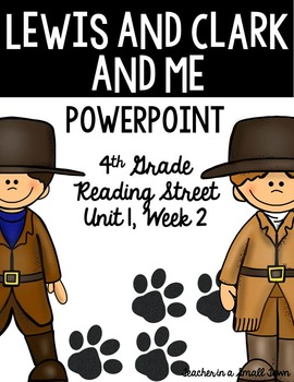 "4th Grade Reading Street ""Lewis and Clark and Me"" PowerPoint Presentation"