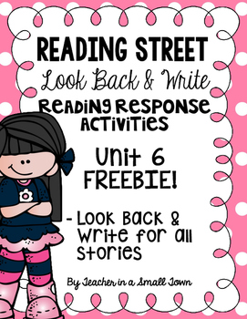 4th Grade Reading Street Look Back & Writes for Unit 6