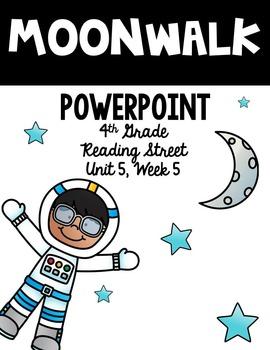 "4th Grade Reading Street ""Moonwalk"" PowerPoint Presentation"