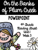 "4th Grade Reading Street ""On the Banks of Plum Creek"" PowerPoint Presentation"
