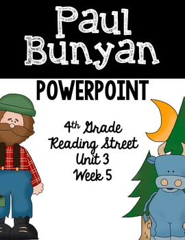 "4th Grade Reading Street ""Paul Bunyan"" PowerPoint Presentation"