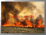 4th Grade Reading Street: Smokejumpers PPT