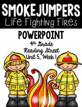 """4th Grade Reading Street """"Smokejumpers"""" PowerPoint Presentation"""