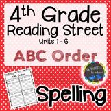 4th Grade Reading Street Spelling - ABC Order UNITS 1-6