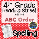 4th Grade Reading Street Spelling - ABC Order UNITS 1-6
