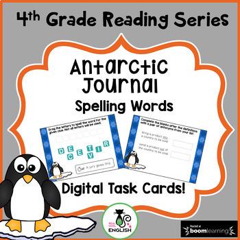 4th Grade Reading Street Spelling - Antarctic Journal- Boom Cards