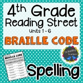 4th Grade Reading Street Spelling - Braille Code UNITS 1-6