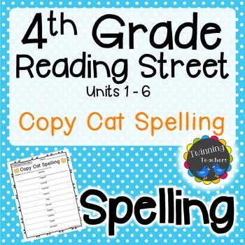 4th Grade Reading Street Spelling - Copy Cat UNITS 1-6