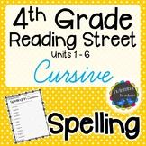 4th Grade Reading Street Spelling - Cursive UNITS 1-6