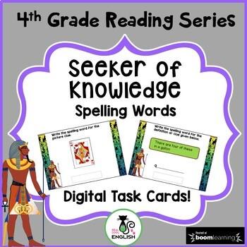 4th Grade Reading Street Spelling - Seeker of Knowledge - Boom Cards