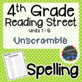4th Grade Reading Street Spelling - Unscramble UNITS 1-6