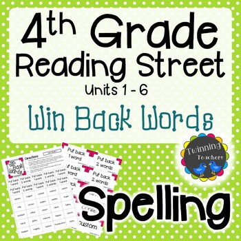 4th Grade Reading Street Spelling - Win Back Words UNITS 1-6