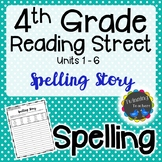 4th Grade Reading Street Spelling - Writing Activity UNITS 1-6