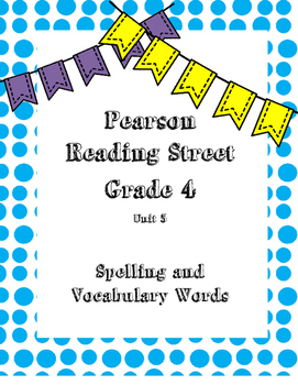 4th Grade Reading Street Spelling and Vocabulary Unit 5