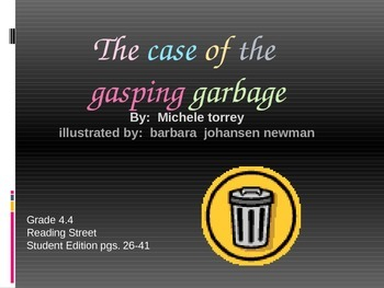 4th Grade Reading Street:  The Case of the Gasping Garbage PPT
