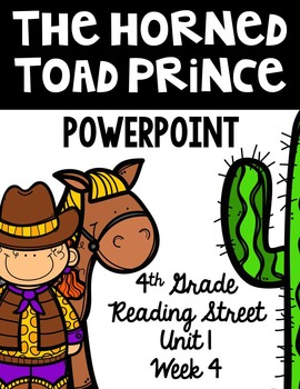 "4th Grade Reading Street ""The Horned Toad Prince"" PowerPoint Presentation"