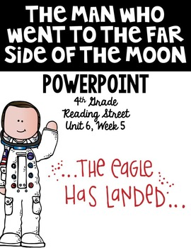 "4th Grade Reading Street ""The Man Who Went to the Far Side of the Moon"""