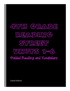 4th Grade Reading Street Units 1-6 Complete Guided Reading Packets