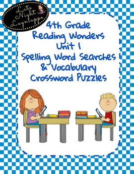 4th Grade Reading Wonders Unit 1 Spelling Word Searches & Vocabulary Crosswords