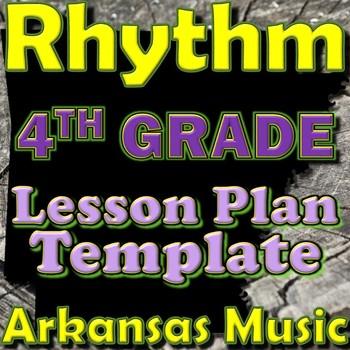 4th Grade Rhythm Unit Lesson Plan Template Arkansas Music