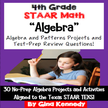4th Grade STAAR Algebra and Patterns Test Prep Problems and Enrichment Projects