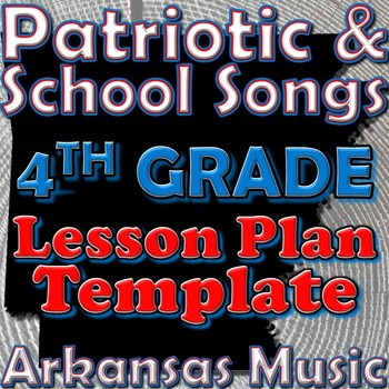 4th Grade School and Patriotic Songs Lesson Plan Template Arkansas Music