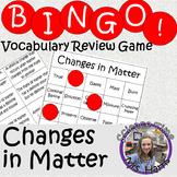 Science BINGO! Changes in Matter Vocab Review
