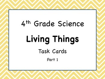 4th Grade Science Living Things task cards