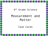 4th Grade Science Measurement and Matter Task Cards