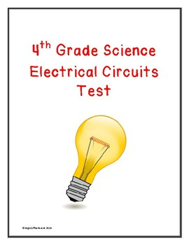 4th Grade Science Unit Test on Electricity/Electrical Circuits