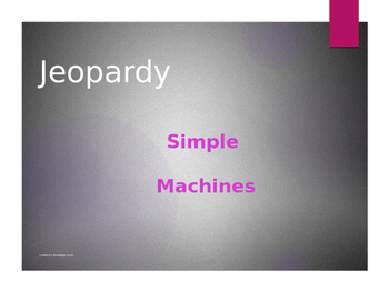 4th Grade Simple Machines Jeopardy Review