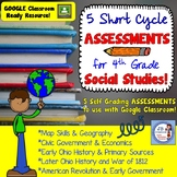 4th Grade Social Studies Short Cycle Assessments for Google Drive!