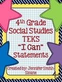 "Fourth Grade Social Studies TEKS ""I Can"" Statements"