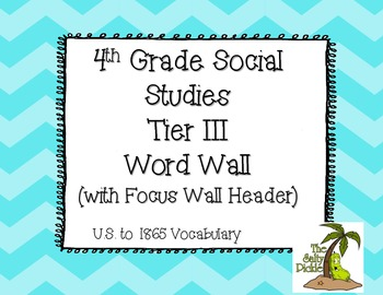 4th Grade Social Studies Tier III Vocabulary Word Wall