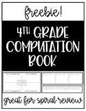 4th Grade Spiral Review Computation Book - FREEBIE!