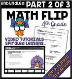 Math 4th grade FLIPPED / BLENDED classroom 45 spiraled math sheets & VIDEOS