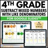 4th Grade Subtracting Mixed Numbers with Like Denominators {4.NF.3C} Google