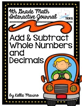 4th Grade TEKS Add and Subtract Whole Numbers and Decimals Interactive Journal